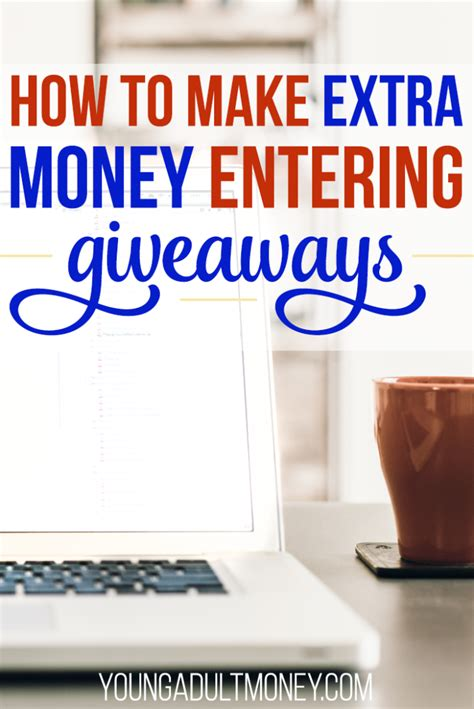 Extra Giveaways - how to make extra money entering giveaways young adult money