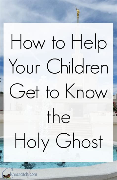 how to get your child how to help your children get to the holy ghost