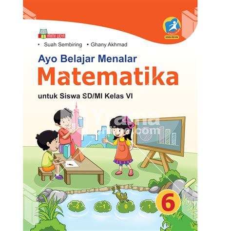 Buku Ayo Belajar Menalar Matematika Sd Mi Iv K 13 Edisi Revisi 2016 ayo belajar menalar matematika sd mi kelas vi kur 2013 rev