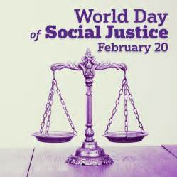 world social justice day  february  theme