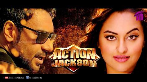 film action jackson ajay devgan action jackson bollywood movie by prabhudeva ft ajay