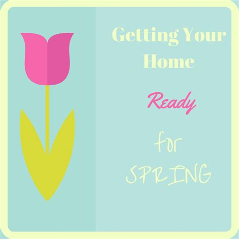 get your home ready for spring how to get your home ready for spring
