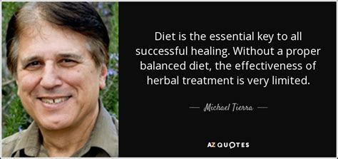 Diet With Your Girlfriends A Key To Successful Weight Loss by Michael Tierra Quote Diet Is The Essential Key To All