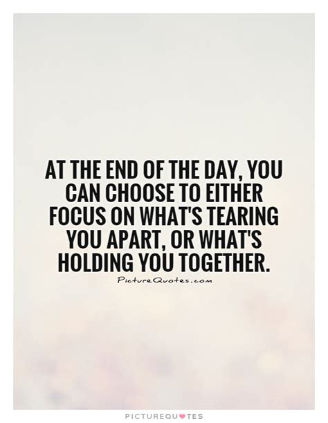 s day ending quote at the end of the day you can choose to either focus on
