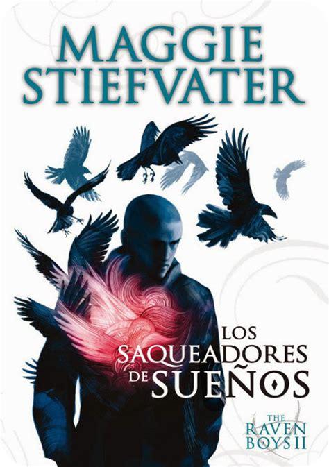libro the raven boys dreams come true los saqueadores de sue 241 os maggie stiefvater