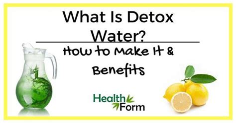 What Is A Water Detox by What Is Detox Water How To Make It Benefits Health Form