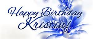 happy birthday kristin happy birthday kristin happy