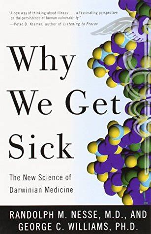 modern how medicine changed the end of books why we get sick the new science of darwinian medicine by