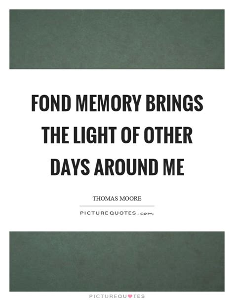 the light of other days fond memory brings the light of other days around me