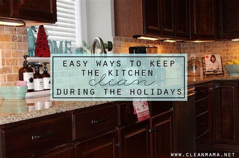 What Is The Best Way To Clean Kitchen Cabinets Easy Ways To Keep The Kitchen Clean During The Holidays Clean
