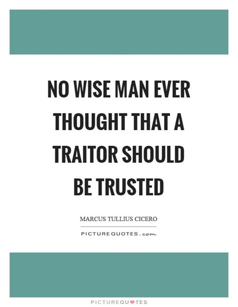 Should You The Traitor by Trusted Quotes Trusted Sayings Trusted Picture Quotes