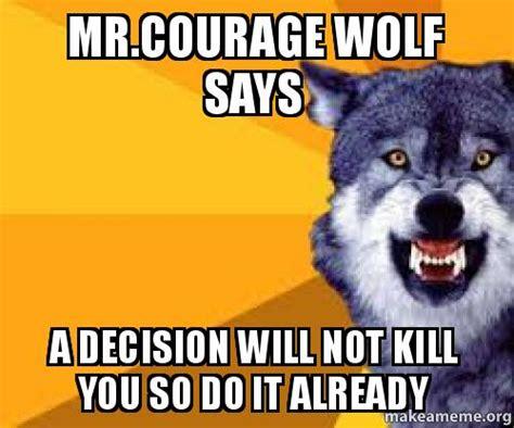 Courage Wolf Meme - pin meme courage wolf 8309jpg on pinterest