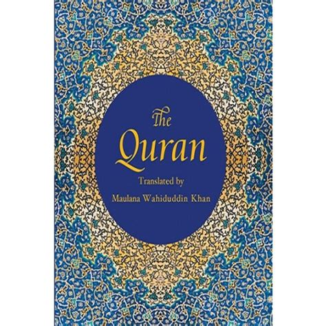 The Quran A New Translation By Maulana Wahiduddin Khan the holy quran translation and commentary by maulana wahiduddin khan tarbiyah books plus
