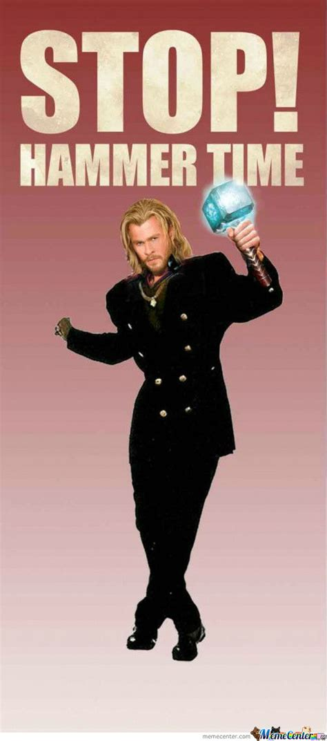 Hammer Time Meme - thor s hammer memes best collection of funny thor s hammer pictures