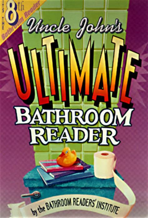 bathroom reader book uncle john s ultimate bathroom reader it s the 8th bathroom reader by bathroom