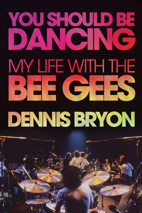 bee gees you should be dancing you should be dancing my life with the bee gees under