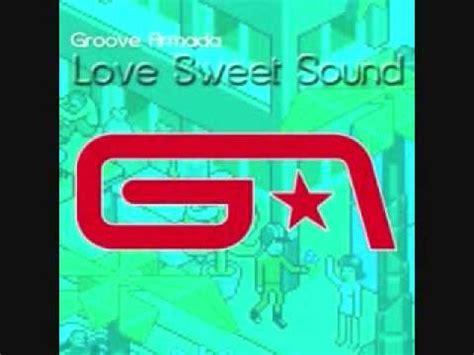 sweet sound groove armada groove armada sweet sound funkagenda