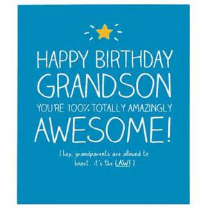 happy birthday my grandson edward happy jackson grandson 100 totally awesome card happy