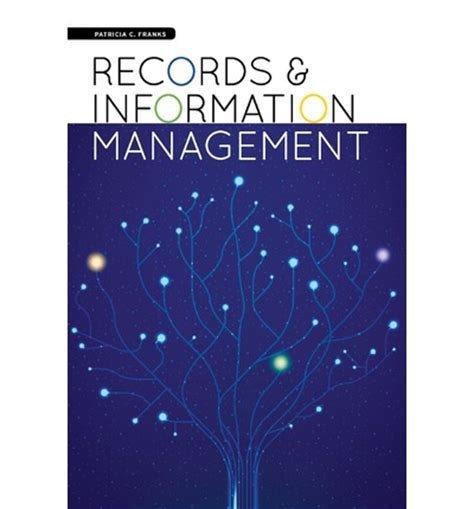 Records Information Records And Information Management C Franks 9781555709105
