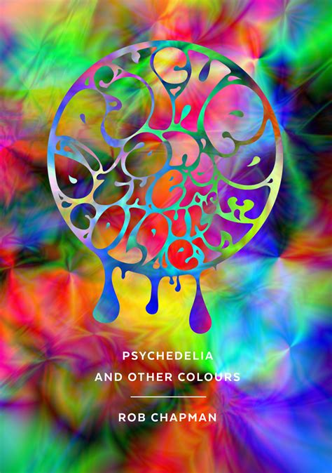 psychedelia and other colours books psychedelia and other colours by rob chapman book review