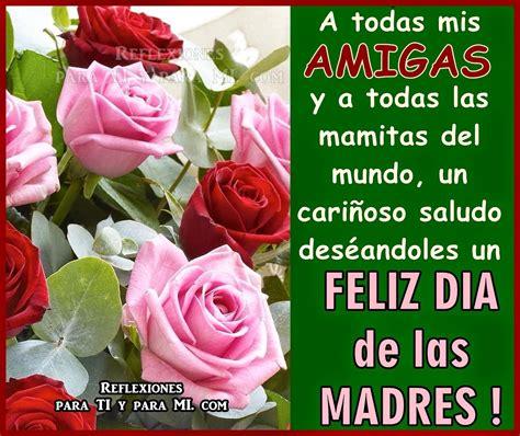 domingo de las madres buenos deseos para ti y para m 205 a todas mis amigas y a todas las mamitas del mundo