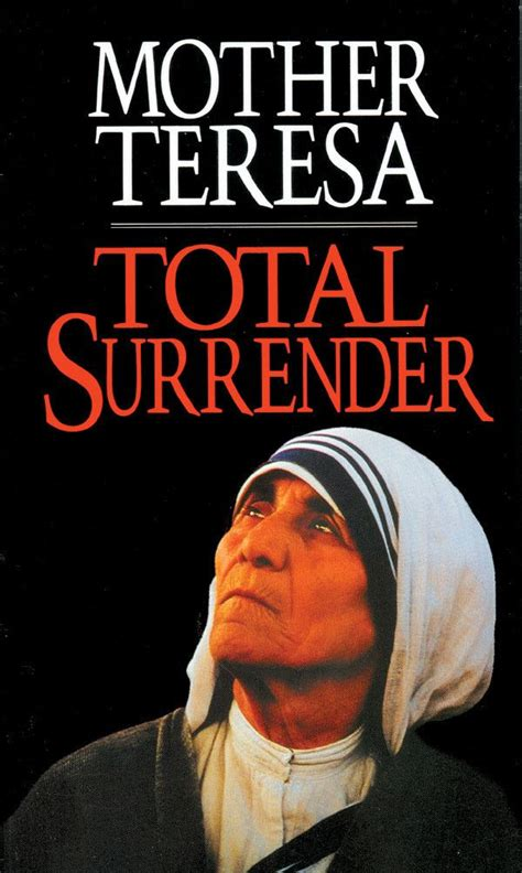 simple biography about mother teresa total surrender mother teresa spirituality surrender