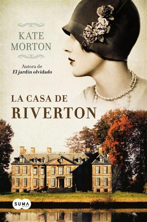 la casa de riverton morton kate sinopsis del libro rese 241 as criticas opiniones quelibroleo
