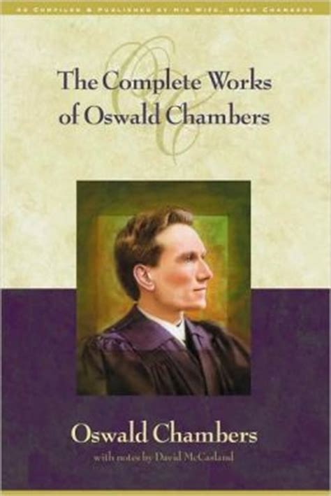 oswald chambers a in pictures books the complete works of oswald chambers by oswald chambers