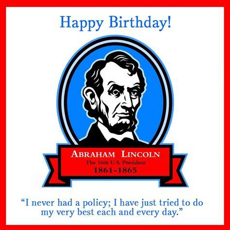 abraham lincoln birthday card happy birthday abraham lincoln the 16th u s president