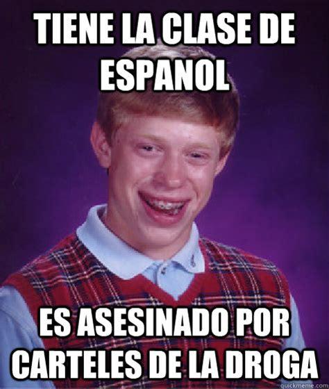 Meme Droga - tiene la clase de espanol es asesinado por carteles de la