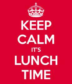 What Time Is Lunch by Keep Calm It S Lunch Time Poster Novasbe Keep Calm O Matic
