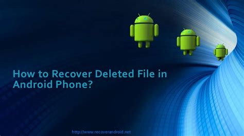 how to recover deleted from android phone how to recover deleted files in android phone