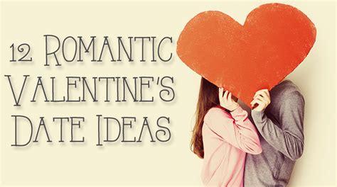 ideas for valentines day dates 12 valentine s date ideas