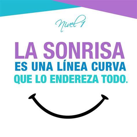 la linea curva que 1530033608 quot la sonrisa es una l 237 nea curva que endereza todo quot sonrisa frases citas alegria optimismo