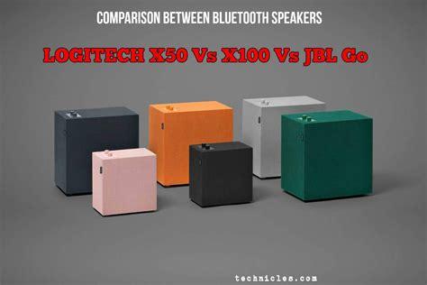 logitech x50 vs x100 vs jbl go bluetooth speaker