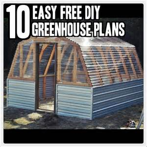 diy free 10 easy diy free greenhouse plans 187 tinhatranch