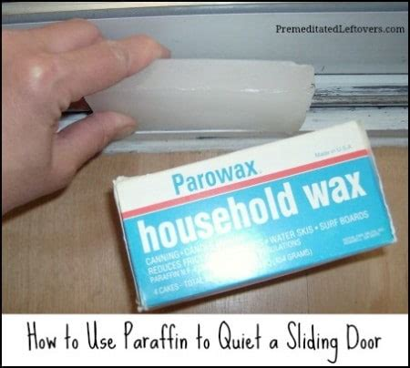 paraffin sectioning tips using paraffin to quiet a sliding door