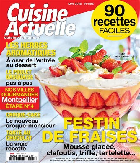 magazine de cuisine gratuit cuisine actuelle n 176 305 mai 2016 187 telecharger magazine