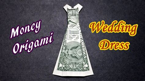 money origami wedding dress money origami how to make a wedding dress out of dollar