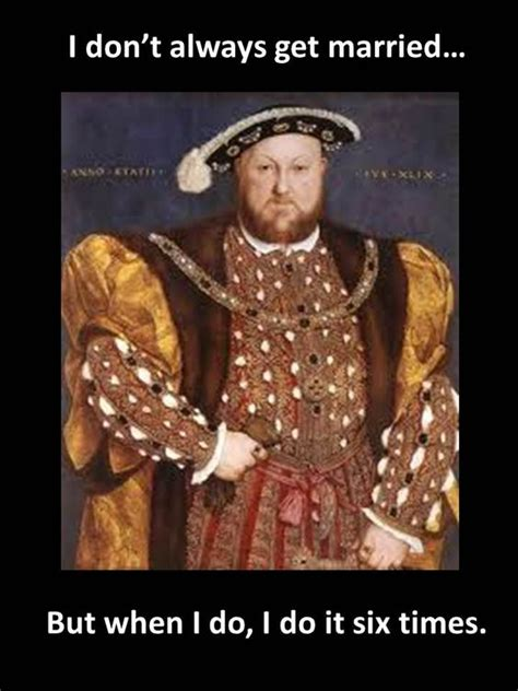 Henry Meme - henry viii meme for tudor fans with a sense of humor