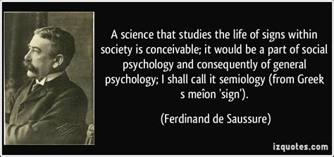 biography of ferdinand de saussure a science that studies the life of signs within society is