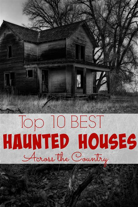 best haunted houses 10 best haunted houses across the country