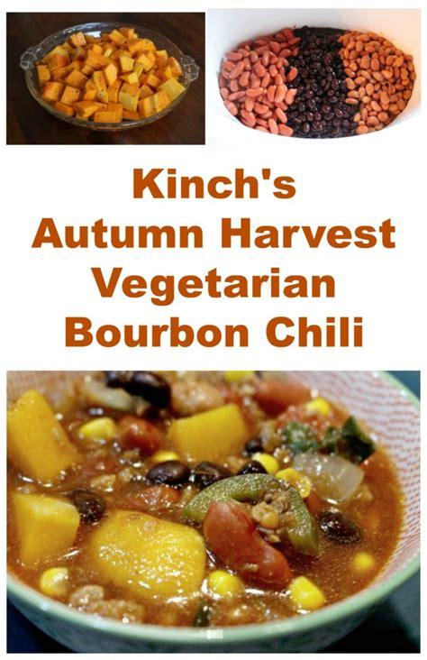 kinch s autumn harvest vegetarian bourbon chili recipe