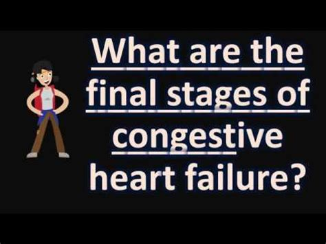 congestive failure late stages what are the stages of congestive failure health faqs