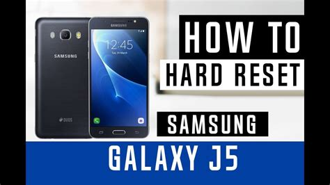 reset samsung j5 how to hard reset samsung galaxy j5 youtube