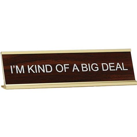 Office Desk Name Plate I M Of A Big Deal Office Desk Name Plate With
