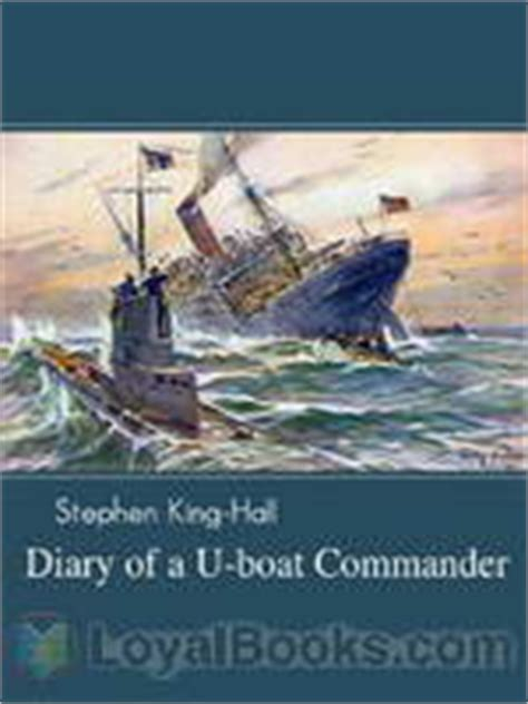 u boats were used primarily to diary of a u boat commander by sir stephen king hall