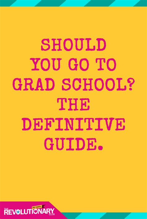 Should You Go For Mba by Should You Go To Grad School The Definitive Guide