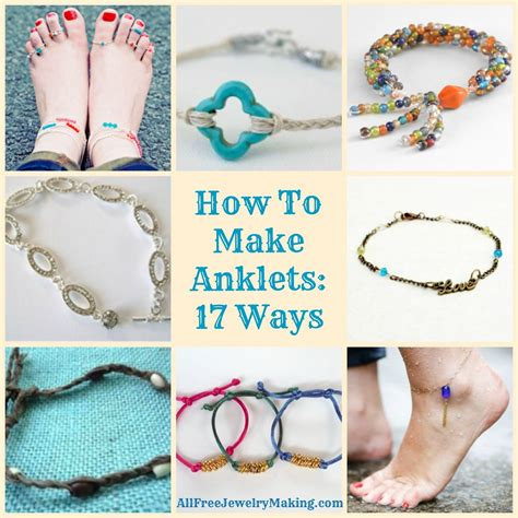 ways to make jewelry how to make anklets 22 ways anklet barefoot and craft