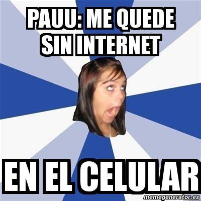 Crear Meme Online - meme annoying facebook girl pauu me quede sin internet